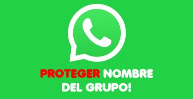 Proteger Nombre Grupo Whatsapp