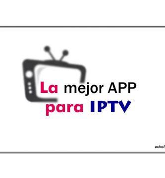 La Mejor APP Para Reproducir IPTV