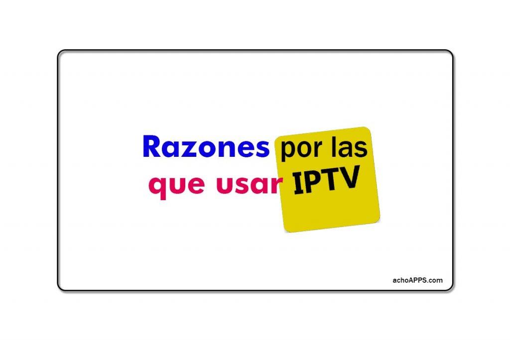 Razones Por Las Que Usar IPTV