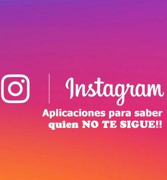 Aplicaciones Para Saber Quien No Me Sigue En Instagram